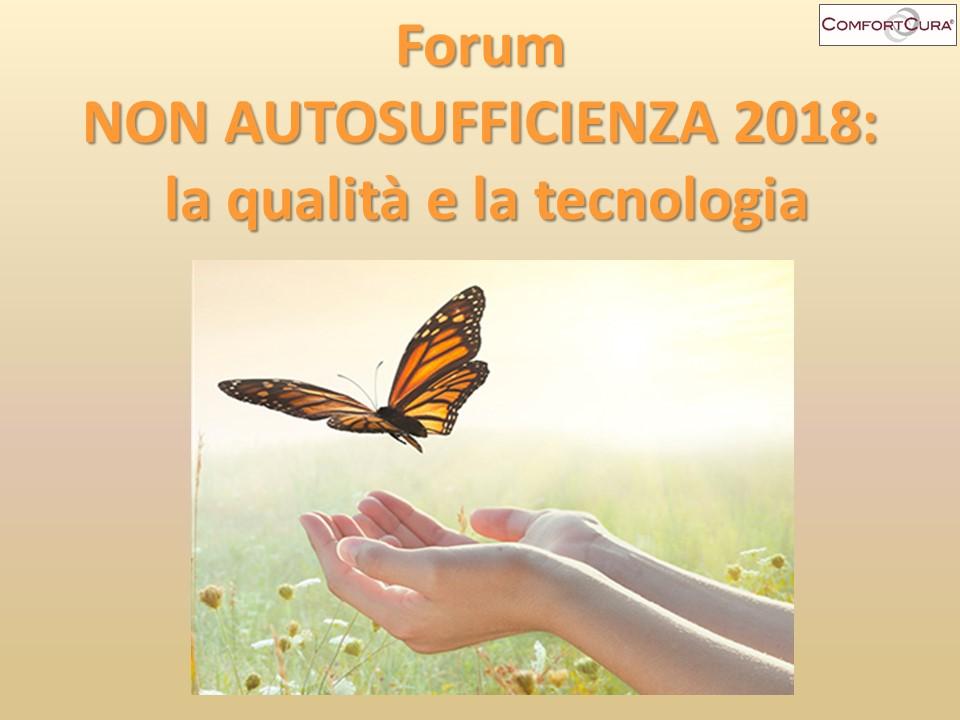 Forum non autosufficienza 2018: la qualità e la tecnologia ...